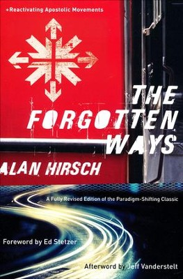 The Forgotten Ways, 2nd edition: Reactivating the Missional Church  -     By: Alan Hirsch