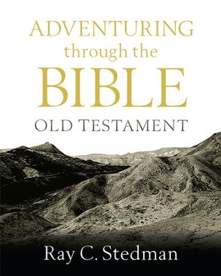 Adventuring Through the OLD Testament - eBook  -     By: Ray C. Stedman