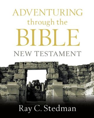 Adventuring Through the NEW Testament - eBook  -     By: Ray C. Stedman