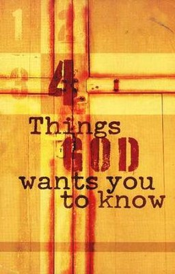 Four Things God Wants You to Know (ESV), Pack of 25 Tracts   -