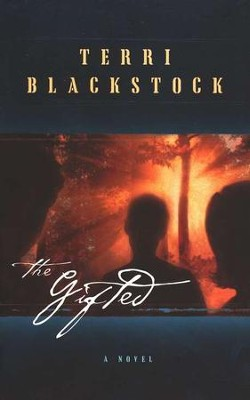 The Gifted   -     By: Terri Blackstock