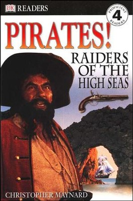 DK Readers, Level 4: Pirates! Raiders of the High Seas   -     By: Christopher Maynard
