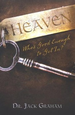 Heaven: Who's Good Enough to Get In? (ESV), Pack of 25 Tracts   -     By: Jack Graham