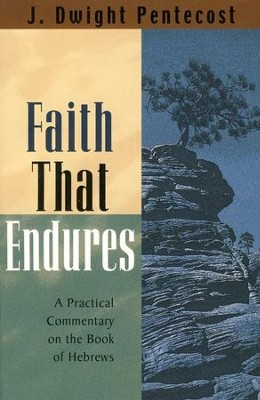 Faith That Endures   -     By: J. Dwight Pentecost