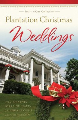 Plantation Christmas Weddings: Four-in-One Romance Collection - eBook  -     By: Shirley Barnes, Lorraine Beatty, Cynthia Leavelle, Ginger Vaughn