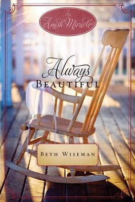 Always Beautiful: An Amish Miracle Novella - eBook  -     By: Beth Wiseman