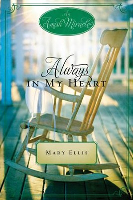 Always in My Heart: An Amish Miracle Novella - eBook  -     By: Mary Ellis