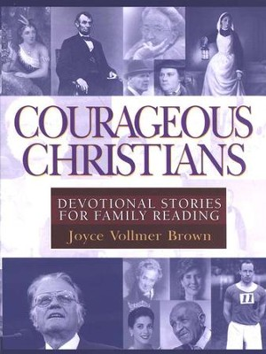 Courageous Christians: Devotional Stories for Family Reading  -     By: Joyce Brown