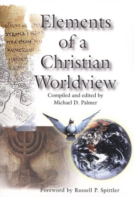 Elements of a Christian Worldview  -     By: Michael D. Palmer