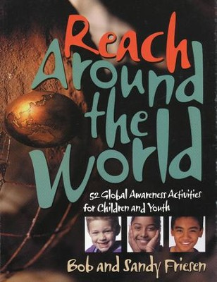 Reach Around the World: Missions activities  -     By: Bob Friesen