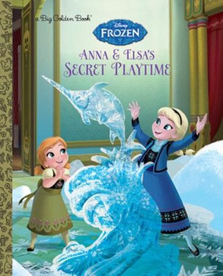 Ana and Elsa's Secret Playtime  -     By: Victoria Saxon