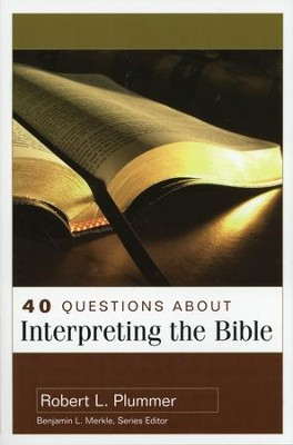 40 Questions About Interpreting The Bible  -     By: Robert L. Plummer
