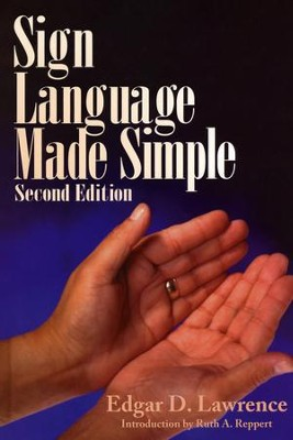 Sign Language Made Simple, Second Edition   -     By: Edgar D. Lawrence