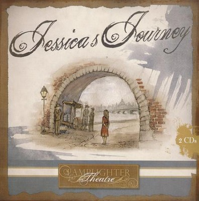 Lamplighter Theatre: Jessica's Journey Audio CDs   -     By: Hesba Stratton