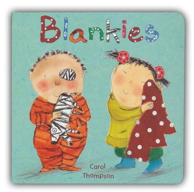 Blankies  -     By: Carol Thompson