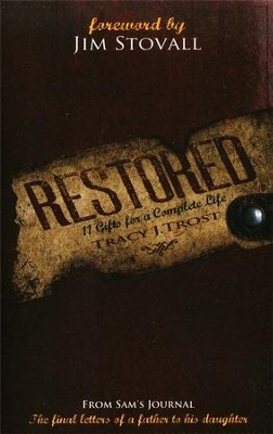 Restored: 11 Gifts for a Complete Life (from the journal in the film)  -     By: Tracy J. Trost