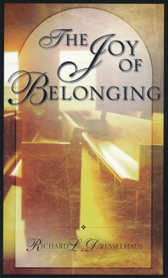 Joy of Belonging  -     By: Richard Dresselhaus