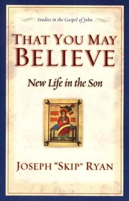 That You May Believe  -     By: Joseph Ryan