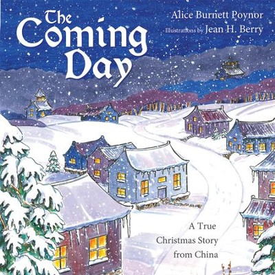The Coming Day: a true Christmas story from China - eBook  -     By: Alice Burnett Poynor