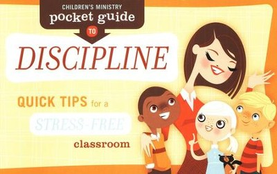 Children's Ministry Pocket Guide to Discipline: Quick Tips for a Stress-Free Classroom 10/pack  -     By: Group Publishing