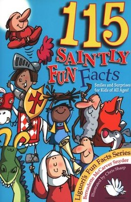 115 Saintly Fun Facts   -     By: Bernadette McCarver Snyder