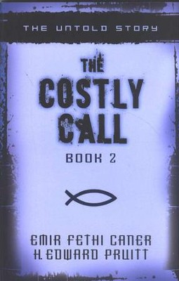 The Costly Call, Book 2: The Untold Story  -     By: Emir Fethi Caner, H. Edward Pruitt