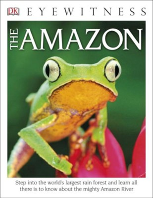 DK Eyewitness Books: The Amazon  -     By: Editors