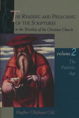 The Reading & Preaching of the Scriptures Series: The Ancient Church, Volume 2  -     By: Hughes Oliphant Old