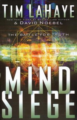 Mind Siege: The Battle for the Truth in the New Millennium  -     By: Tim LaHaye, David Noebel