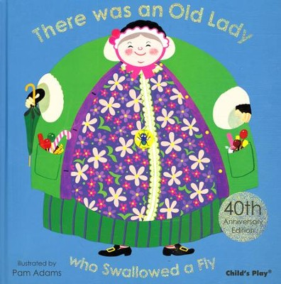 There was an Old Lady Who Swallowed a Fly: 40th Anniversary Edition  -     By: Pam Adams