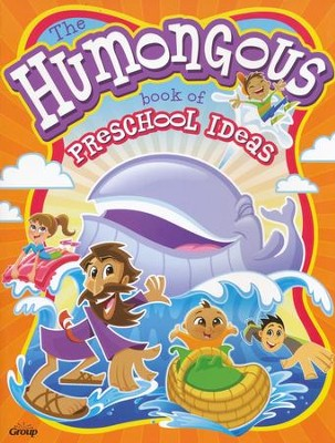 The Humongous Book of Preschool Ideas  -