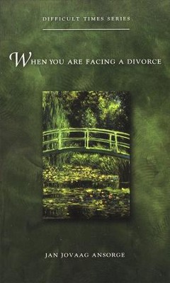 When You Are Facing a Divorce  -     By: Jan Jovaag Ansorge