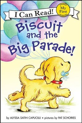 Biscuit and the Big Parade!, softcover  -     By: Alyssa Satin Capucilli     Illustrated By: Pat Schories