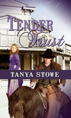 Tender Trust - eBook  -     By: Tanya Stowe