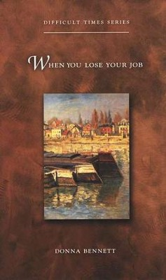 When You Lose Your Job  -     By: Donna Bennett