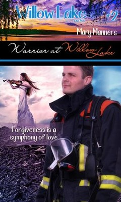 Warrior at Willow Lake (novelette) - eBook  -     By: Mary Manners