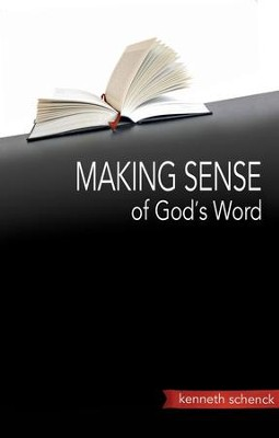Making Sense of God's Word - eBook  -     By: Kenneth Schenck
