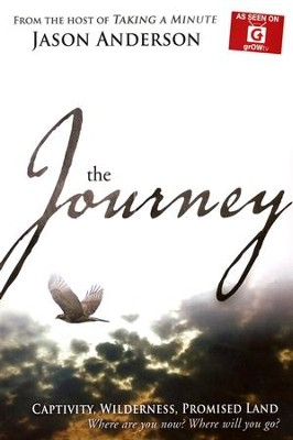 Journey: Captivity, Wilderness, Promised Land, Where are you now? Where will you Go?  -     By: Jason Anderson