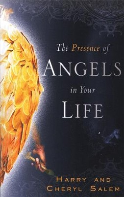 The Presence of Angels in Your Life  -     By: Cheryl Salem, Harry Salem