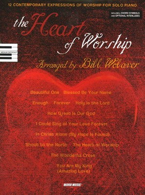 The Heart of Worship: 12 Contemporary Expressions Of Worship for Solo Piano  -
