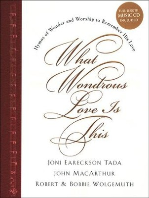 What Wondrous Love Is This: Hymns of Wonder and Worship to Remember His Love--Book & CD  -     By: Joni Eareckson Tada