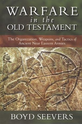 Warfare in the Old Testament  -     By: Boyd Seevers