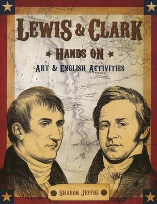 Lewis & Clark Hands On Art & English Activities   -     By: Sharon Jeffus