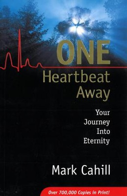 One Heartbeat Away: Your Journey Into Eternity   -     By: Mark Cahill
