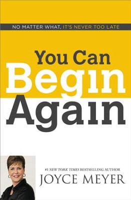 It's Never Too Late: No Matter What, You Can Begin Again - eBook  -     By: Joyce Meyer