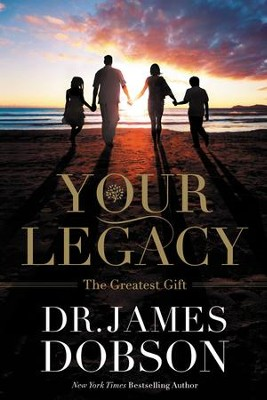 Your Legacy, eBook   -     By: Dr. James Dobson