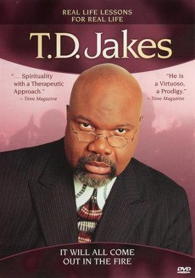 It Will All Come Out in the Fire DVD   -     By: T.D. Jakes