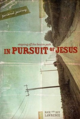 In Pursuit of Jesus- Participant Book  -     By: Rick Lawrence, Bev Lawrence