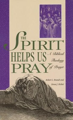The Spirit Helps Us Pray  -     By: Zenas J. Bicket