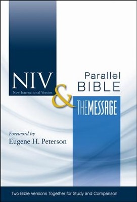 NIV and The Message Side-by-Side Bible: Two Bible Versions Together for Study and Comparison  -